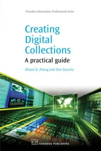 Creating Digital Collections: A Practical Guide