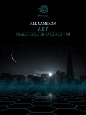 A.O.F. The Age Of Evolution - La Setta dei Titani