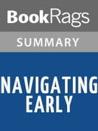 Navigating Early by Clare Vanderpool Summary & Study Guide by BookRags