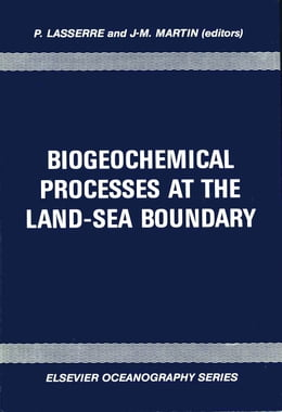 Book Biogeochemical Processes at the Land-Sea Boundary by Lasserre, P.