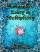 Parmenides' Unity in Multiplicity by Austin P. Torney
