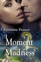 A Moment Of Madness by Christiane France