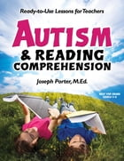 Autism and Reading Comprehension: Ready-to-use Lessons for Teachers by Joseph Porter