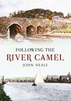 Following the River Camel by John Neale