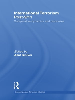 International Terrorism Post-9/11 Comparative Dynamics and Responses