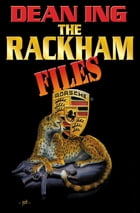 The Rackham Files by Dean Ing