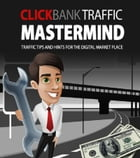 Clickbank Traffic Mastermind by Anonymous