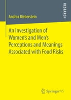 An Investigation of Women's and Men's Perceptions and Meanings Associated with Food Risks