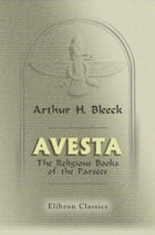 Avesta.: The Religious Books of the Parsees. Volumes 1-3. by Arthur Bleeck.
