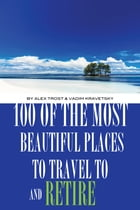 100 of the Most Beautiful Places to Travel to And Retire by alex trostanetskiy