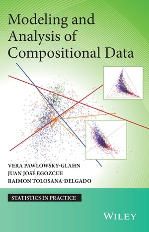 Modeling and Analysis of Compositional Data by Vera Pawlowsky-Glahn