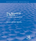 The Spaniards in Rome (Routledge Revivals): From Marius to Domitian