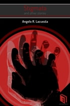 Stigmata and Other Stories by Angelo R. Lacuesta