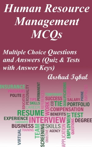 Human Resource Management MCQs: Multiple Choice Questions and Answers (Quiz & Tests with Answer Keys)