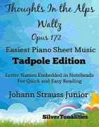 Thoughts In the Alps Waltz Opus 172 Easiest Piano Sheet Music Tadpole Edition by SilverTonalities