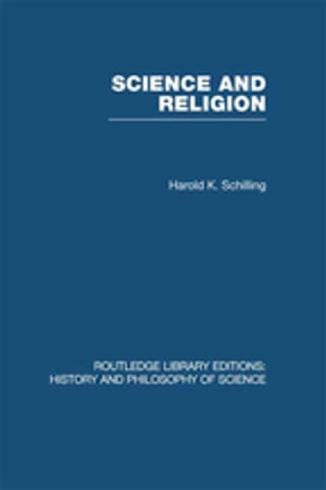 Science and Religion by Harold K Schilling