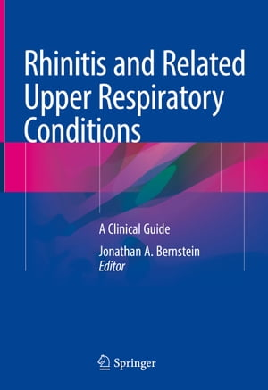 Rhinitis and Related Upper Respiratory Conditions: A Clinical Guide
