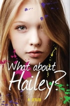 What About Hailey? by R. Jetleb