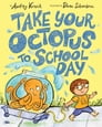 Take Your Octopus to School Day Cover Image