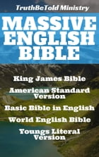 Massive English Bible: King James Bible - American Standard Version - Basic Bible in English - World English Bible - Youngs by TruthBeTold Ministry