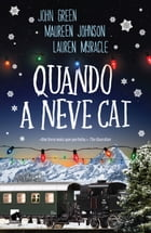 Quando a Neve Cai by Maureen Johnson
