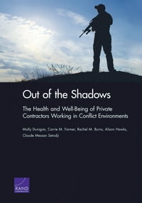 Out of the Shadows: The Health and Well-Being of Private Contractors Working in Conflict…