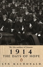 1914: The Days Of Hope by Lyn MacDonald