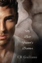 My Best Friend's Brother by CR Guiliano