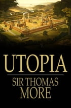 Utopia: On The Best State Of A Republic And On The New Island Of Utopia: On the Best State of a…