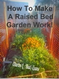How To Make a Raised Bed Work 9663ad42-f95d-4693-8306-e956aea72f04