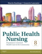 Public Health Nursing - Revised Reprint - E-Book: Population-Centered Health Care in the Community by Marcia Stanhope, RN, DSN, FAAN