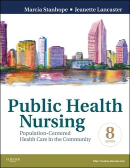 Book Public Health Nursing - Revised Reprint - E-Book: Population-Centered Health Care in the Community by Marcia Stanhope, RN, DSN, FAAN