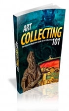 Art Collecting 101 by Jimmy  Cai