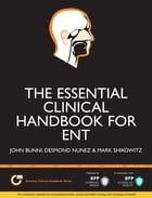 The Essential Clinical Handbook for ENT Surgery: The ultimate companion for Ear, Nose and Throat…