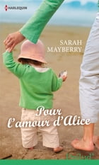 Pour l'amour d'Alice by Sarah Mayberry