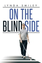 On the Blind Side by Lynda Smiley