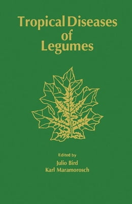 Book Tropical diseases of legumes by Bird, Julio