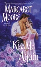 Kiss Me Again by Margaret Moore