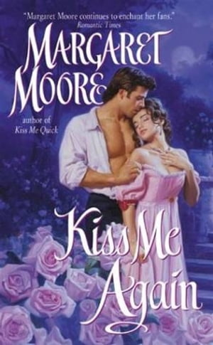 Kiss Me Again de Margaret Moore