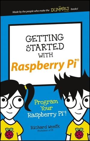 Getting Started with Raspberry Pi Program Your Raspberry Pi!
