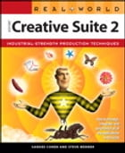 Real World Adobe Creative Suite 2 by Sandee Cohen