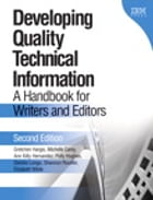 Developing Quality Technical Information: A Handbook for Writers and Editors by Gretchen Hargis
