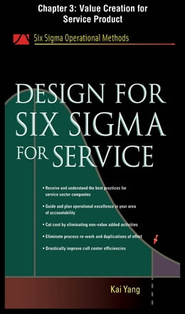 Book Design for Six Sigma for Service, Chapter 3 - Value Creation for Service Product by Kai Yang