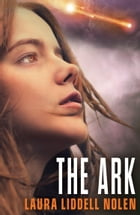 The Ark (The Ark Trilogy, Book 1) by Laura Liddell Nolen