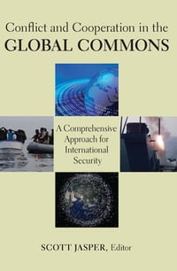 Conflict and Cooperation in the Global Commons: A Comprehensive Approach for International Security