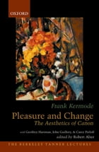 Pleasure and Change: The Aesthetics of Canon by Robert Alter
