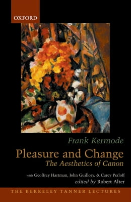 Book Pleasure and Change: The Aesthetics of Canon by Robert Alter