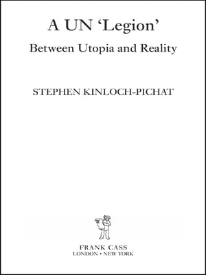 A UN 'Legion' Between Utopia and Reality