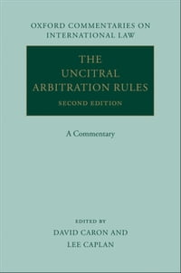 The UNCITRAL Arbitration Rules: A Commentary