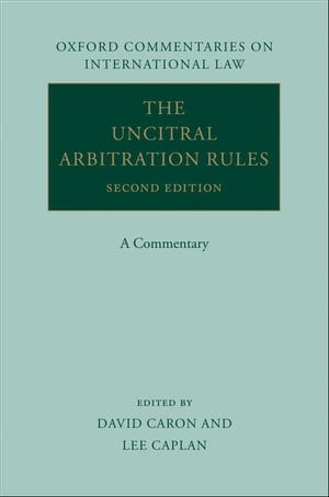 The UNCITRAL Arbitration Rules A Commentary